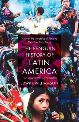 The Penguin History of Latin America - Williamson, Edwin