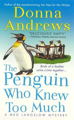 The Penguin Who Knew Too Much - Andrews, Donna