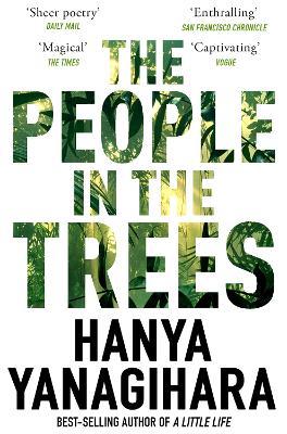 The People in the Trees - Yanagihara, Hanya