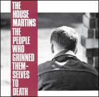 The People Who Grinned Themselves to Death - The Housemartins