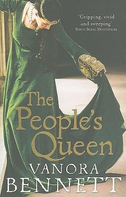 The People's Queen - Bennett, Vanora