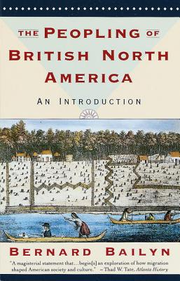 The Peopling of British North America: An Introduction - Bailyn, Bernard