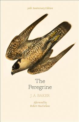 The Peregrine - Baker, J. A., and Fanshawe, John (Editor), and Cocker, Mark (Introduction by)