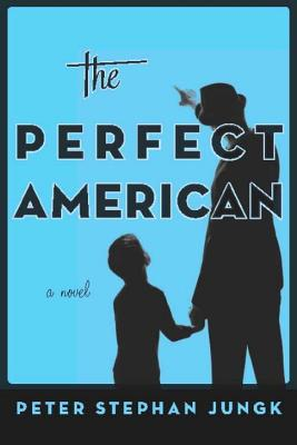 The Perfect American - Jungk, Peter Stephan