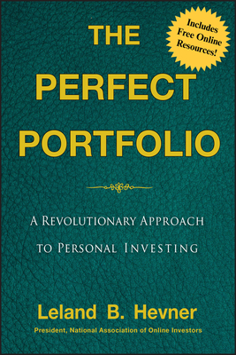 The Perfect Portfolio: A Revolutionary Approach to Personal Investing - Hevner, Leland B