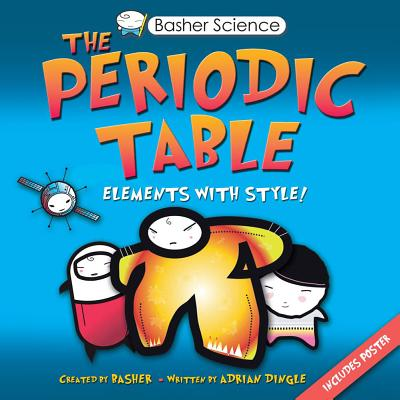 The Periodic Table: Elements with Style! - Dingle, Adrian