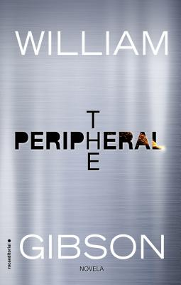The Peripheral - Gibson, William, Dr.