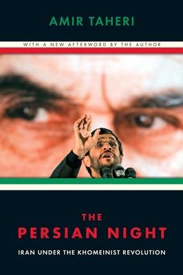 The Persian Night: Iran Under the Khomeinist Revolution - Taheri, Amir