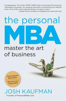 The Personal MBA: Master the Art of Business - Kaufman, Josh