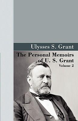 The Personal Memoirs of U.S. Grant, Vol 2. - Grant, U S