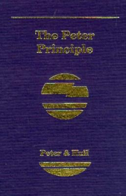 The Peter Principle - Peter, Laurence J, Dr., and Hull, Raymond