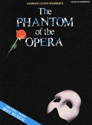 The Phantom of the Opera: For Alto Saxophone - Lloyd, Webber, and Webber, Andrew Lloyd (Composer)