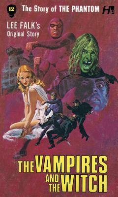The Phantom: The Complete Avon Novels: Volume 12: The Vampires and the Witch - Falk, Lee, and Herman, Eileen Sabrina (Editor), and Wilson, George