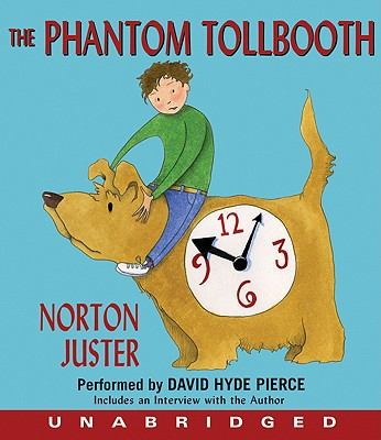 The Phantom Tollbooth - Juster, Norton, and Hyde Pierce, David (Read by)