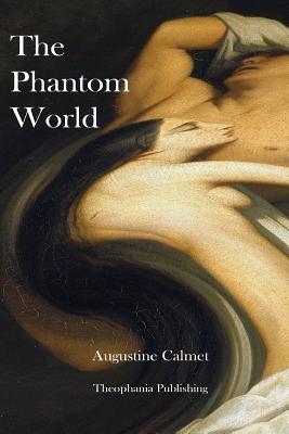 The Phantom World - Calmet, Augustin