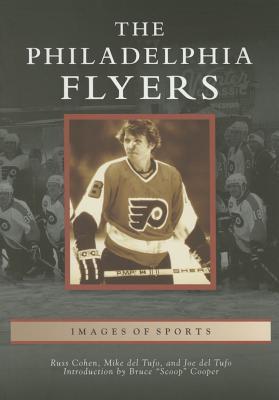The Philadelphia Flyers - Cohen, Russ, and Del Tufo, Mike, and Del Tufo, Joe