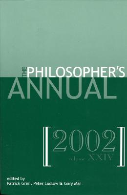 The Philosopher's Annual, Volume 24 - Grim, Patrick (Editor), and Ludlow, Peter (Editor), and Mar, Gary (Editor)