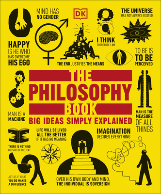 The Philosophy Book: Big Ideas Simply Explained - DK