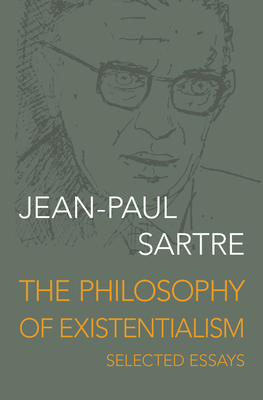 The Philosophy of Existentialism: Selected Essays - Sartre, Jean-Paul