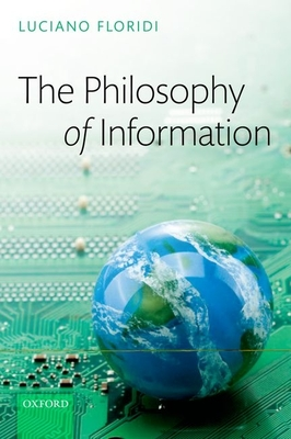 The Philosophy of Information - Floridi, Luciano