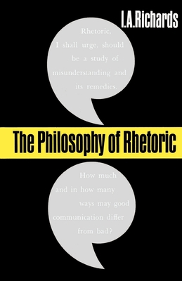 The Philosophy of Rhetoric - Richards, I a