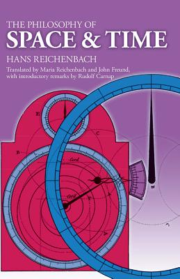 The Philosophy of Space and Time - Reichenbach, Hans