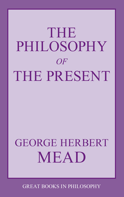 The Philosophy of the Present - Mead, George Herbert