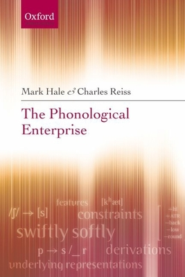 The Phonological Enterprise - Hale, Mark
