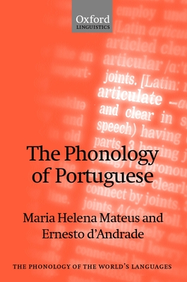 The Phonology of Portuguese - Mateus, Maria Helena, and D'Andrade, Ernesto