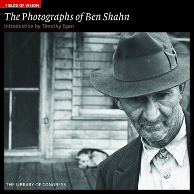 The Photographs of Ben Shahn - Library of Congress, and Egan, Timothy (Introduction by)