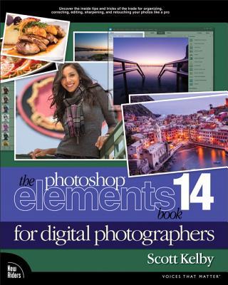 The Photoshop Elements 14 Book for Digital Photographers - Kelby, Scott