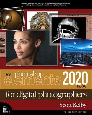 The Photoshop Elements 2020 Book for Digital Photographers - Kelby, Scott