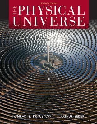 The Physical Universe - Krauskopf, Konrad B, and Beiser, Arthur