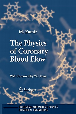 The Physics of Coronary Blood Flow - Zamir, Mair