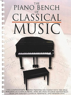 The Piano Bench of Classical Music: Piano Solo - Appleby, Amy (Editor), and Hal Leonard Publishing Corporation (Creator)