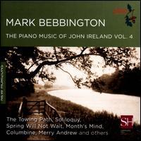 The Piano Music of John Ireland, Vol. 4 - Mark Bebbington (piano)