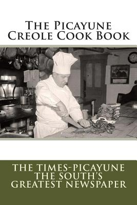 The Picayune Creole Cook Book - The Times-Picayune