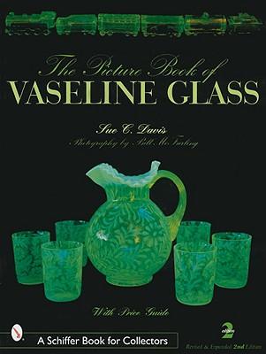 The Picture Book of Vaseline Glass - Davis, Sue C