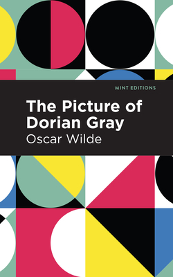 The Picture of Dorian Gray - Wilde, Oscar, and Editions, Mint (Contributions by)