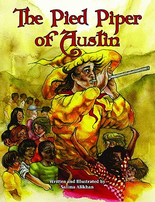 The Pied Piper of Austin - Alikhan, Salima
