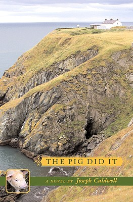 The Pig Did It - Caldwell, Joseph