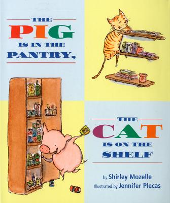 The Pig Is in the Pantry, the Cat Is on the Shelf - Mozelle, Shirley