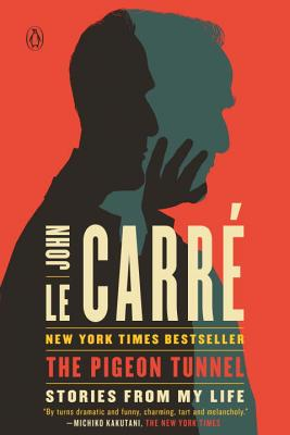 The Pigeon Tunnel: Stories from My Life - Le Carré, John