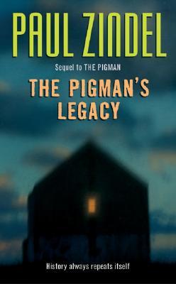 The Pigman's Legacy - Zindel, Paul