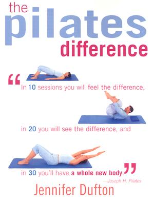 The Pilates Difference - Dufton, Jennifer