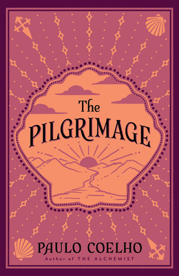 The Pilgrimage: A Contemporary Quest for Ancient Wisdom - Coelho, Paulo, and Clarke, Alan R. (Translated by)