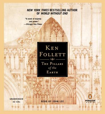 The Pillars of the Earth - Follett, Ken, and Lee, John (Read by)