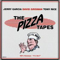 The Pizza Tapes - Jerry Garcia / David Grisman / Tony Rice