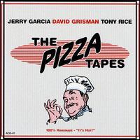 The Pizza Tapes - Jerry Garcia / David Grisman / Tony Rice