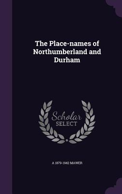The Place-Names of Northumberland and Durham - Mawer, A 1879-1942